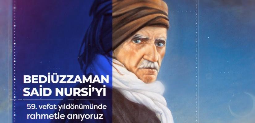 Bediüzzaman Said Nursiyi vefatının 59. yılında rahmetle anıyoruz