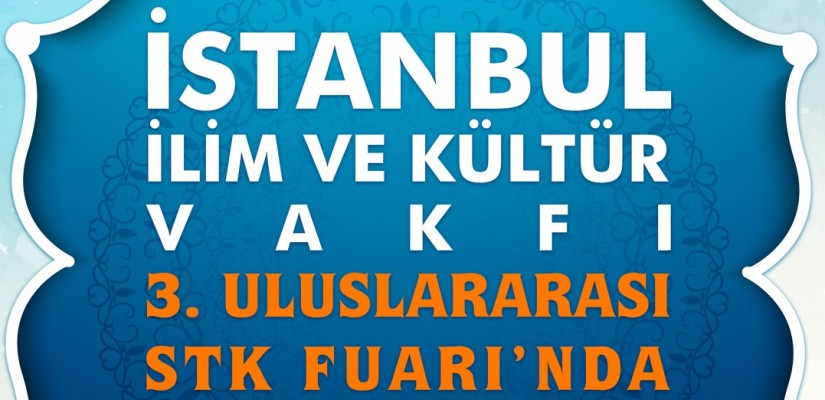 İstanbul İlim ve Kültür Vakfı, 3. Uluslararası STK Fuarına Katılacak